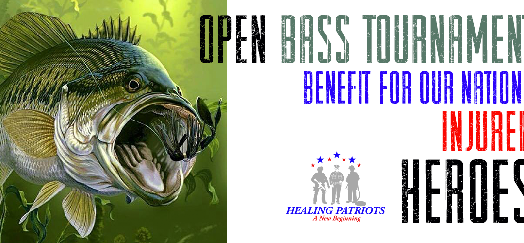 Open Bass Tournament Benefit For Healing Patriots | June 30th 2018