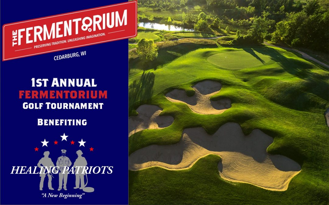 Fermentorium 1st Annual Golf Tournament Benefit for Healing Patriots